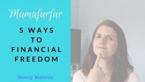 5 ways to Financial Freedom - Mamafurfur
