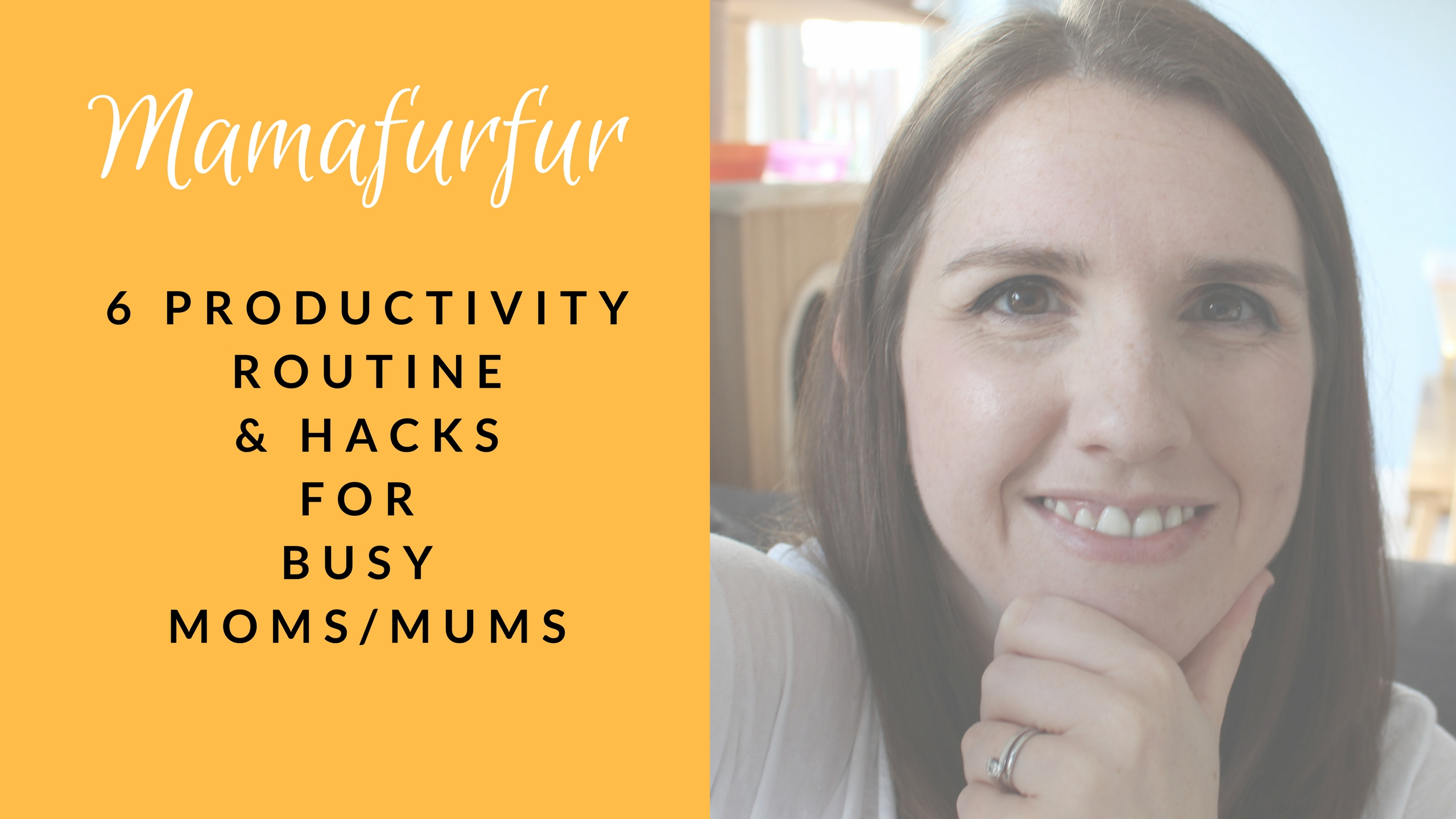 6 Productivity Routine & Hacks for Busy Mums ¦ How to be productive - Mamafurfur Youtube Channel