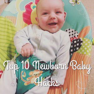 New Vlog – Top 10 Newborn Baby Hacks