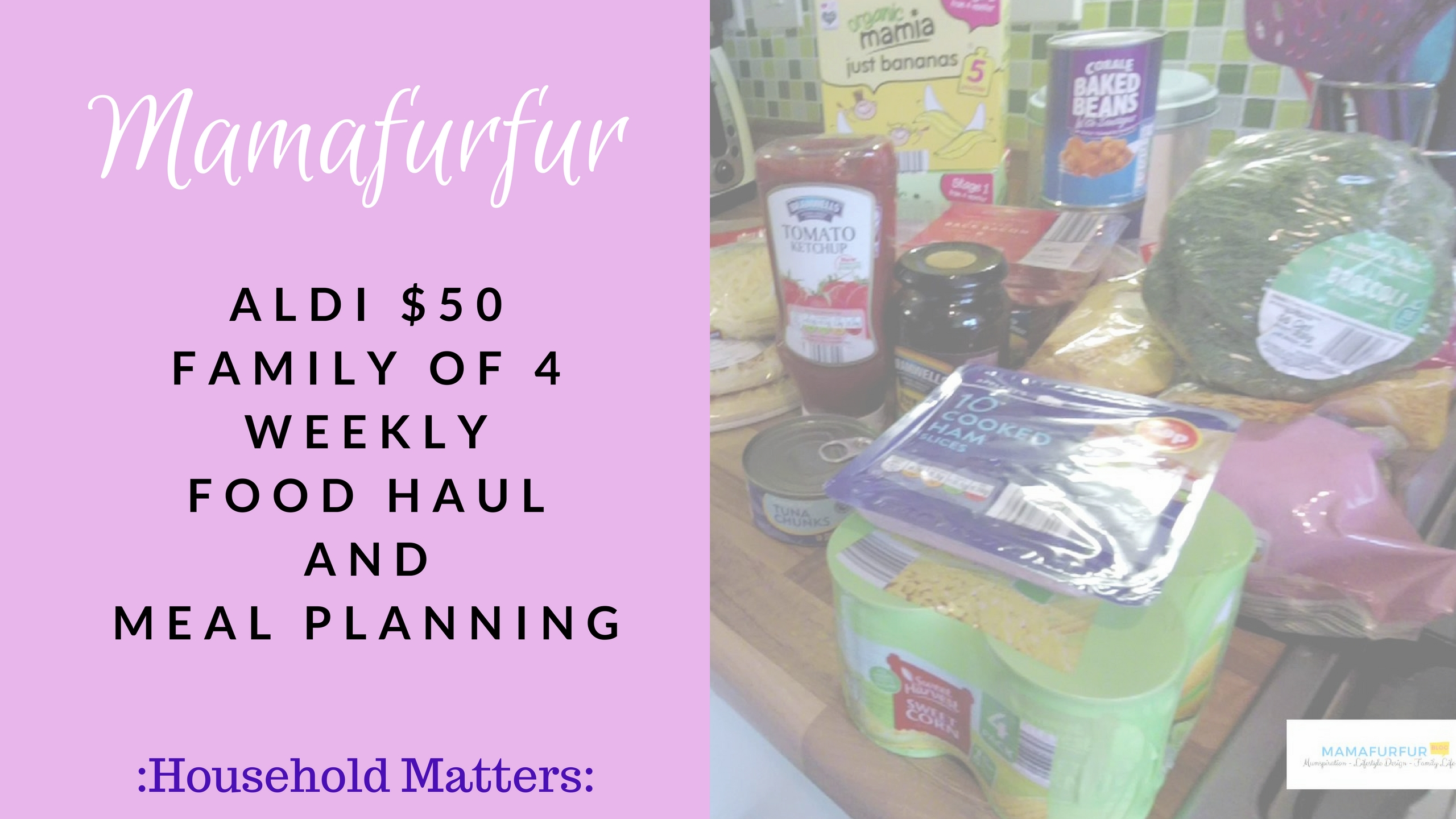 Aldi $50 Family of 4 Weekly Food Shop and Meal Planning ¦ Mamafurfur ¦ Family Budgetting