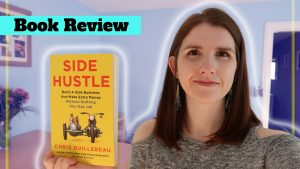 Book Review – Side Hustle By Chris Guillebeau