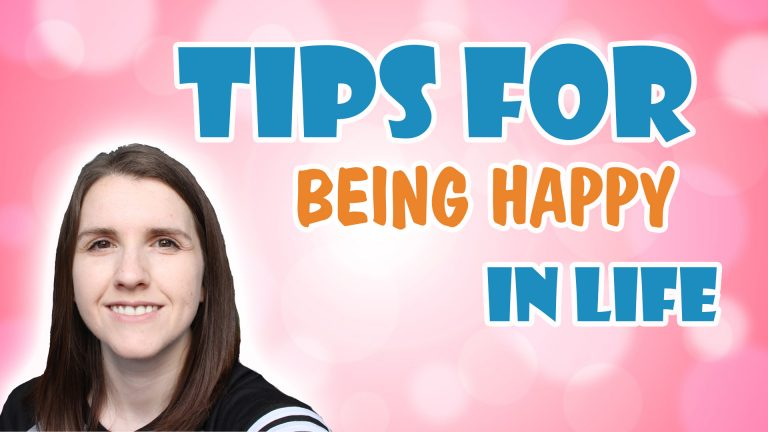 Tips for being Happy in Life ¦ How to be Happy and Positive each week