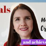 How to Create GOALs and Achieve them ¦ Goal Setting that works!