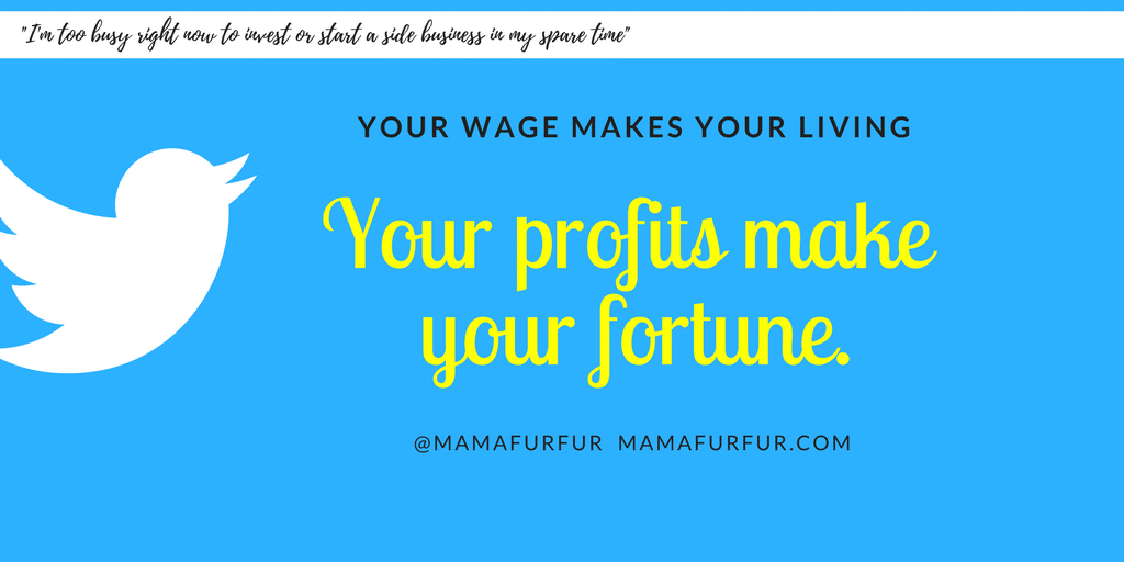 Your wage makes your living; Your profits make your fortune quote from Jennifer Kempson @mamafurfur #financialfreedom #smarterliving #sidehustle #hustlehard #passions #activeincomes