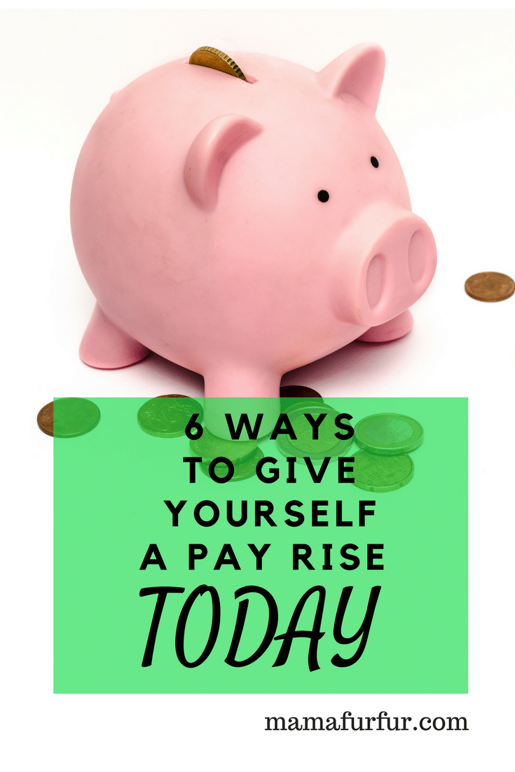 6 Ways to Give yourself a Pay rise today #lifehacks #savemoney #debtfree #frugalliving #smartersavings #smarterspending #smarterliving #money