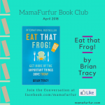 April 2018 Book Club Selection – Eat that Frog! By Brian Tracy