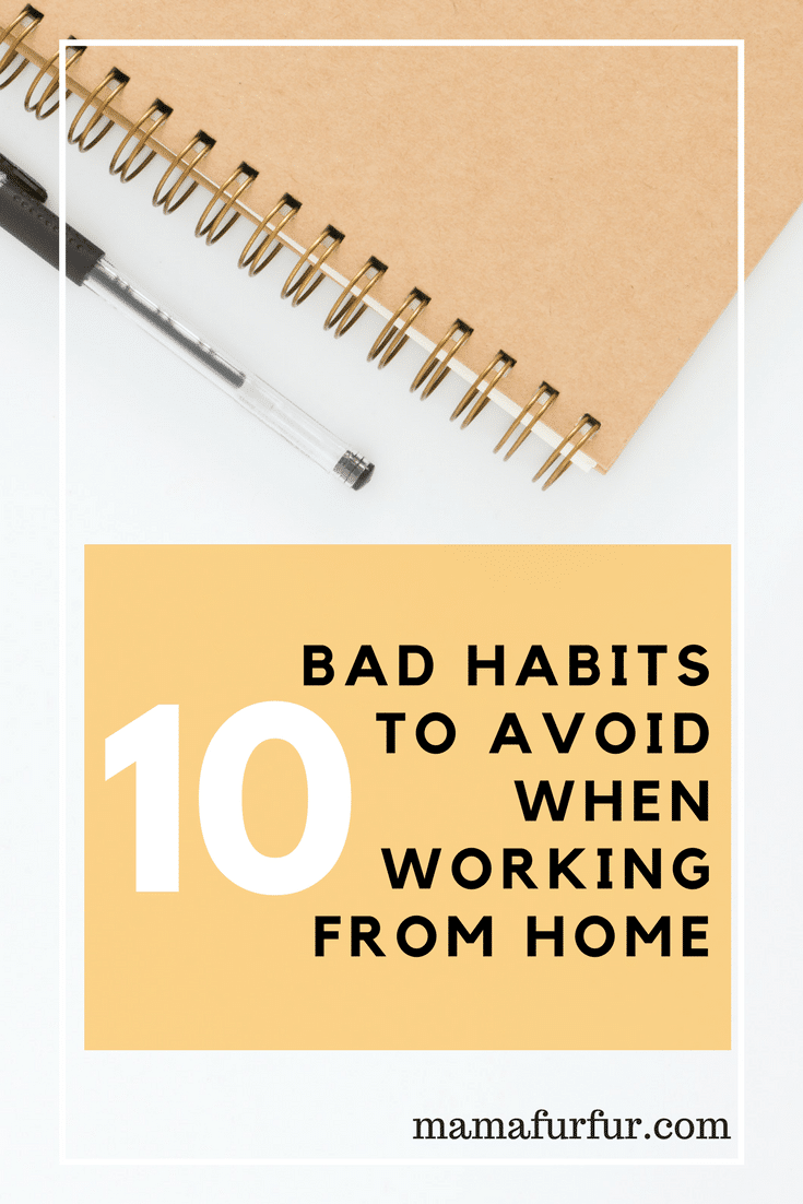 10 bad habits to avoid when working from home #lifehacks #lifetips #wfh #sahm #smarterliving