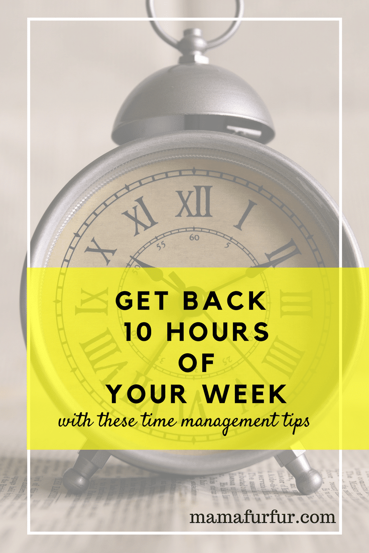 Get back 10 hours of your week with these simple steps #timemanagement #lifehacks #happiness #smarterliving #productivity