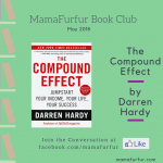 May 2018 Book Club Selection – The Compound Effect by Darren Hardy