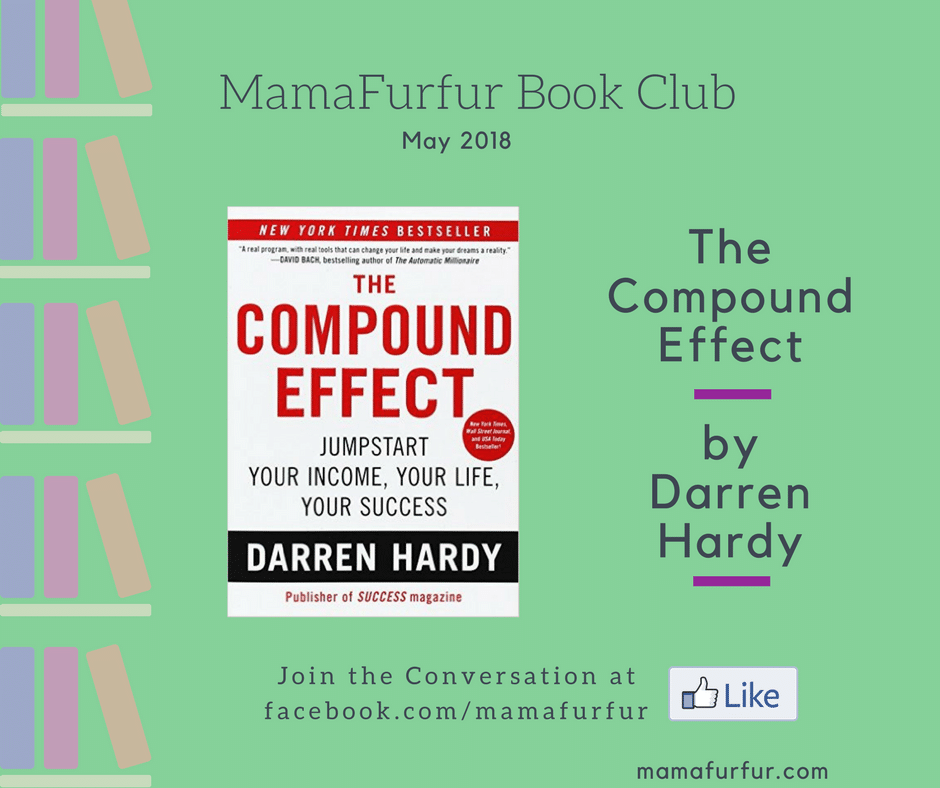 The Compound Effect by Darren Hardy Mamafurfur Book Club May 2018 #reading #bookclub #inspirational