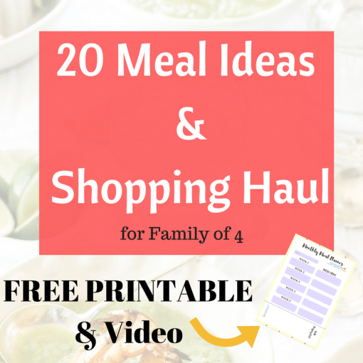 20 Meal Plan Ideas and Shopping Haul with free printable meal planner and shopping list budgeting for family of 4 #frugalliving #mealplanning #dinners #familymeals