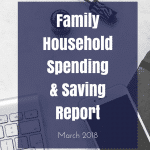 March 2018 Family Household Spending & Saving Update ¦ Real Family Budget Report