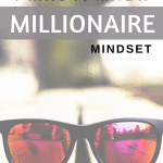 7 Ways to have a Millionaire Mindset