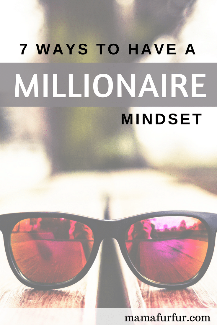 7 ways to millionaire mindset - How to get rich for life #investing #passiveincome #budgeting #smartersaving