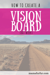 How to make your own Vision Board for your Goals