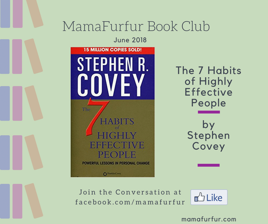 June 2018 Mamafurfur Book Club - Stephen R Covey The 7 Habits of Highly Effective People #bookclub #reading #motivational #personaldevelopment