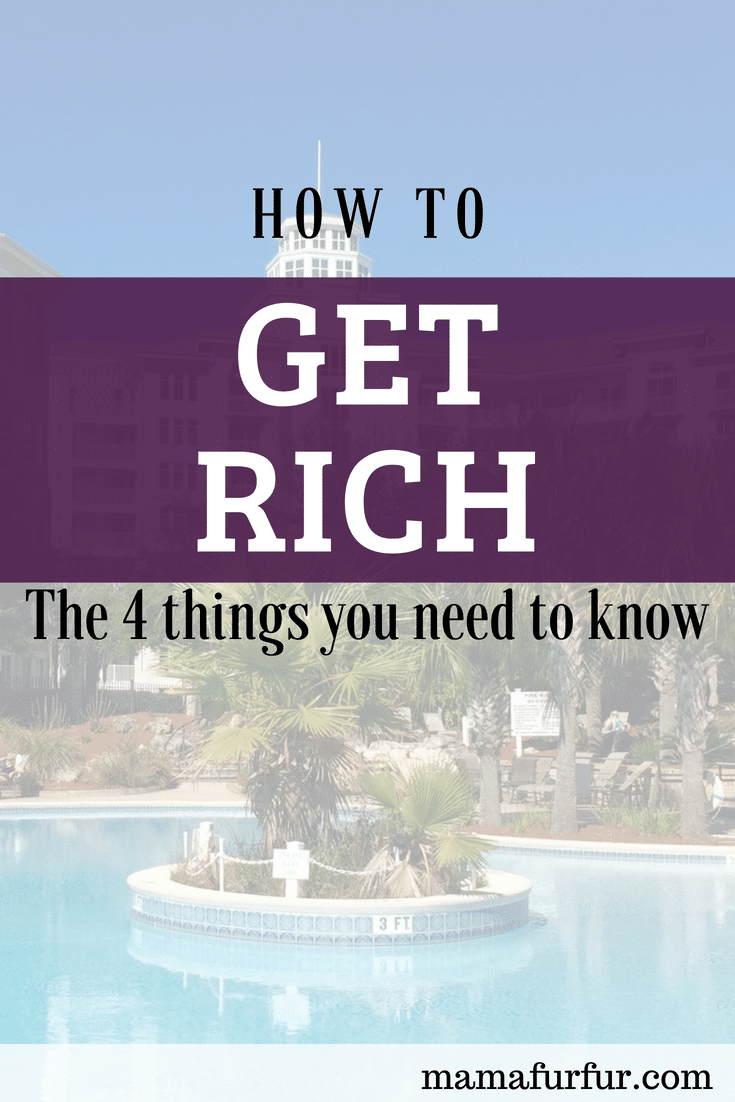 How to get Rich in 4 Easy Repeated Steps