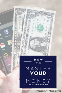 How to Master your Money once and for all