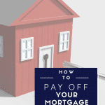 How to Pay off your Mortgage Early UK