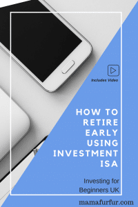 Investing for Beginners UK – Retire EARLY using Investment ISAs