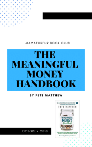 October 2018 Book Club Selection – The Meaningful Money Handbook by Pete Matthew