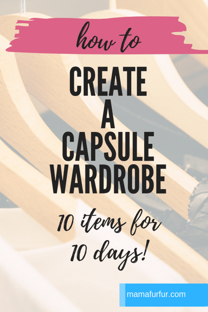 Create a capsule wardrobe - 10 x 10 challenge - 10 items for 10 days #minimalism #fashion