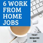 6 Work from Home Jobs that require NO MONEY to start!