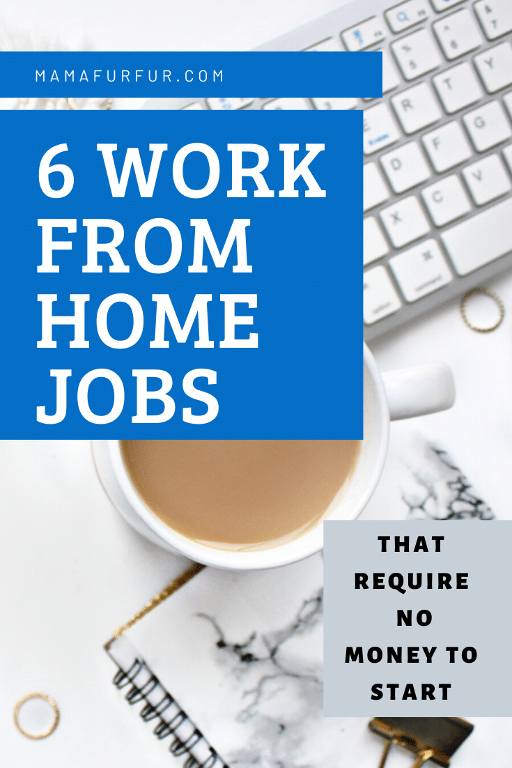 6 work from home jobs that require no money to start! How to work from home