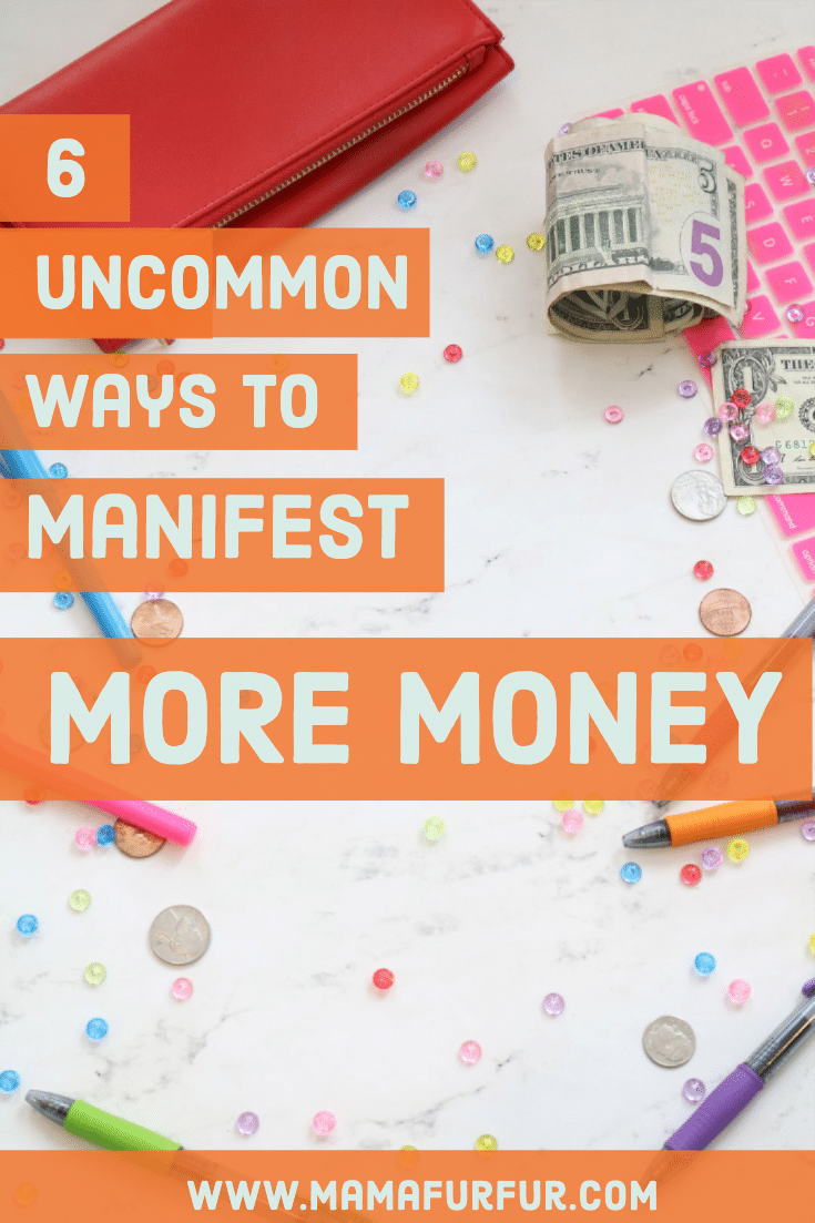 6 uncommon ways to manifest more money how to manifest money money and law of attraction