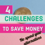 "4 ""No Spend Year"" Alternative Saving Challenges – How to save money easily and make it fun!"