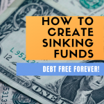 HOW TO SETUP SINKING FUNDS in your Budget – How to become DEBT FREE PERMANENTLY