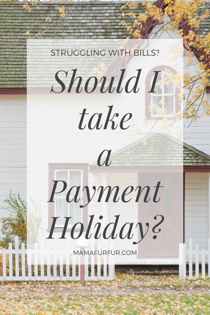 Should I take a payment holiday from mortgage, credit card or loan?