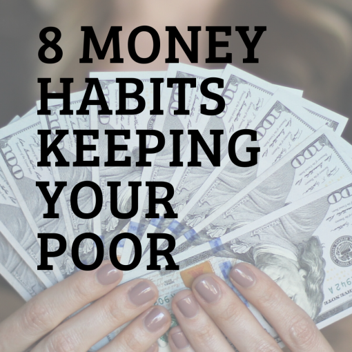 MONEY HABITS THAT ARE KEEPING YOU POOR - Bad Money habits to avoid in 2020